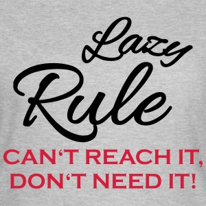 Lazy rule T-shirts - Vrouwen T-shirt