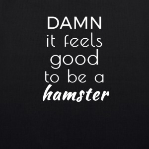 Damn it feels good to be a hamster Taschen & Rucksäcke - Bio-Stoffbeutel