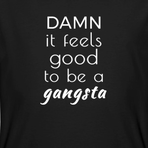 Damn it feels good to be a gangsta T-Shirts - Men's Organic T-shirt