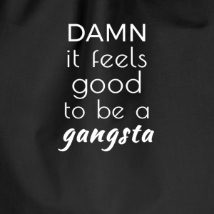 Damn it feels good to be a gangsta Bags & Backpacks - Drawstring Bag