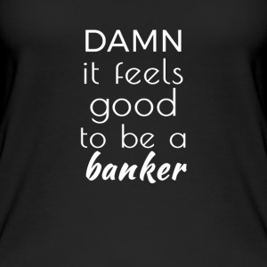 Damn it feels good to be a banker Tops - Camiseta de tirantes orgánica mujer