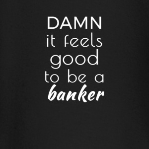 Damn it feels good to be a banker Tee shirts manches longues Bébés - T-shirt manches longues Bébé