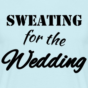 Sweating for the wedding T-shirts - Herre-T-shirt
