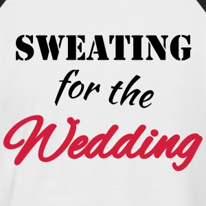 Sweating for the wedding T-Shirts - Männer Baseball-T-Shirt