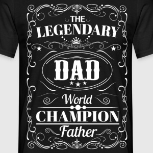 The Legendary Dad World Champion Father T-Shirts - Men's T-Shirt