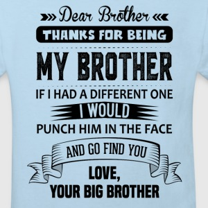 Thanks For Being My Brother, Your Big Brother Shirts - Kids' Organic T-shirt