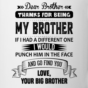Thanks For Being My Brother, Your Big Brother Mugs & Drinkware - Mug