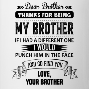 Thanks For Being My Brother, Love, Your Brother Mugs & Drinkware - Mug