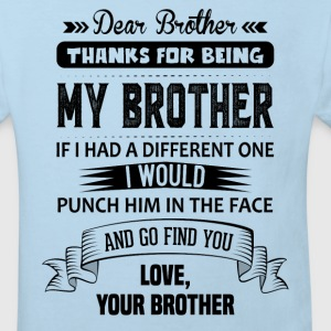 Thanks For Being My Brother, Love, Your Brother Shirts - Kids' Organic T-shirt