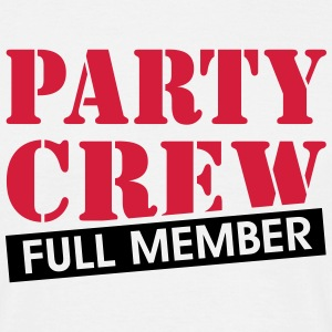 Party Crew full member funny drinking quotes  T-Shirts - Men's T-Shirt