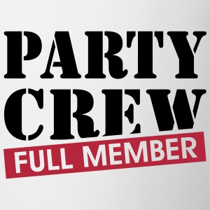 Party Crew full member funny drinking quotes  Mugs & Drinkware - Mug