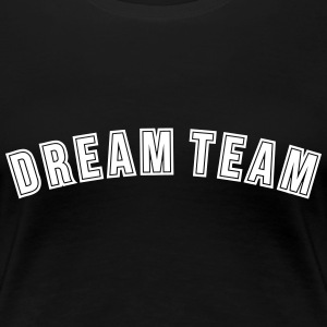 Dream Team T-Shirts - Frauen Premium T-Shirt