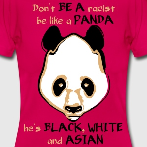 Panda no racist  - Frauen T-Shirt
