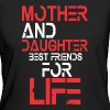 Mother and Daughter best friends for life - Frauen Bio-T-Shirt