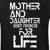 Mother and Daughter best friends for life - Kinder Bio-T-Shirt