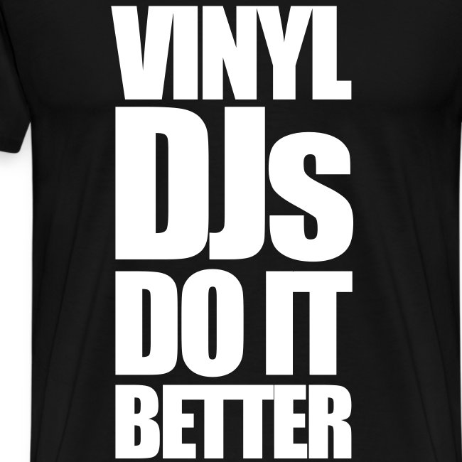 Vinyl DJs do it better