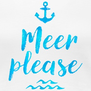 MEER PLEASE T-Shirts - Frauen Premium T-Shirt