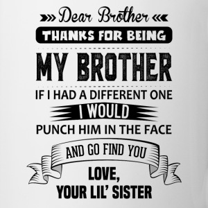 Dear Brother, Love, Your Lil Sister Mugs & Drinkware - Mug