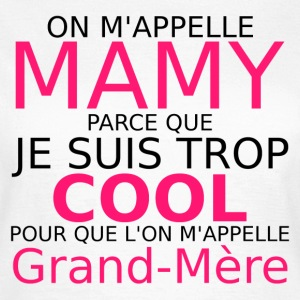 on m'appelle mamy Tee shirts - T-shirt Femme