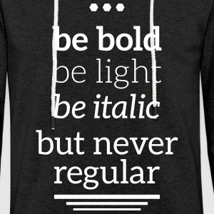 bold light italic never regular Typografie Grafik Sweat-shirts - Sweat-shirt à capuche léger unisexe