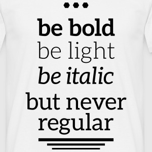 bold light italic never regular Typografie Grafik Tee shirts - T-shirt Homme