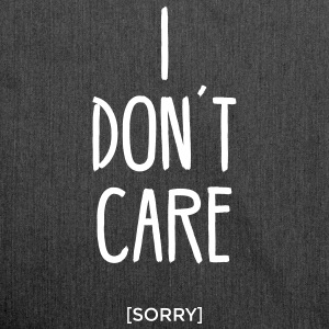 I don ´ t care sorry is statement saying I don't care Bags & Backpacks - Shoulder Bag made from recycled material