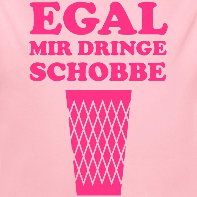 FRANKFURT DESIGN - EGAL MIR DRINGE SCHOBBE