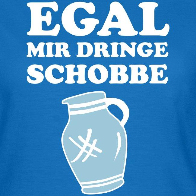 #FRANKFURT DESIGN - EGAL MIR DRINGE SCHOBBE #Bembel