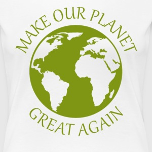 Make Our Planet Great Again - Premium T-Shirt Frau - Frauen Premium T-Shirt