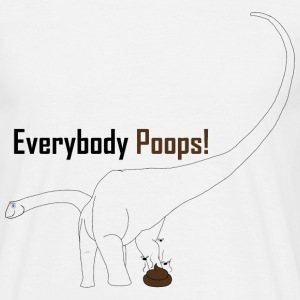 Everybody Poops - Männer T-Shirt