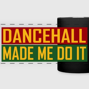 Dancehall Made Me Do It Tassen & Zubehör - Panoramatasse farbig