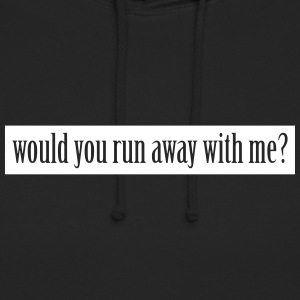 would you run away with me? Pullover & Hoodies - Unisex Hoodie