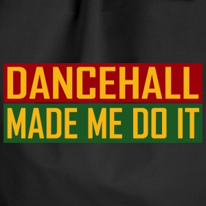 Dancehall Made Me Do It Taschen & Rucksäcke - Turnbeutel