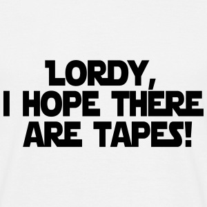 Lordy, I hope there are tapes! T-shirts - Mannen T-shirt