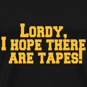 Lordy, I hope there are tapes! T-shirts - Mannen Premium T-shirt