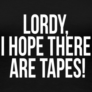 Lordy, I hope there are tapes! Tee shirts - T-shirt Premium Femme