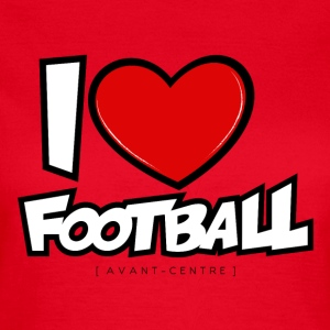 I love football - T-shirt Femme