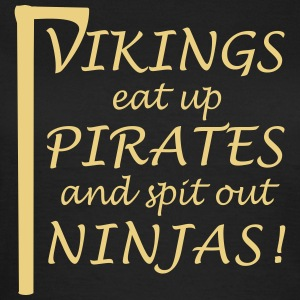 Vikings eat up Pirates and spit out Ninjas! T-Shirts - Frauen T-Shirt