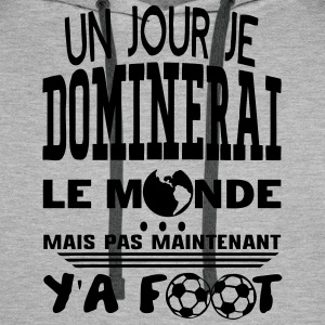 jour dominerai citation monde foot  Sweat-shirts - Sweat-shirt à capuche Premium pour hommes