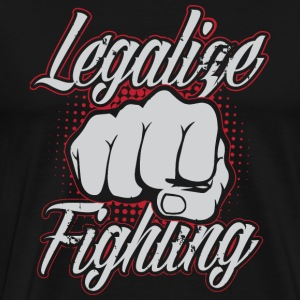 MMA shirt - Legalize Fighting Camisetas - Camiseta premium hombre