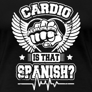 MMA Shirt - Cardio is that spanish Tee shirts - T-shirt Premium Femme
