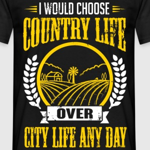 I would choose country life any day T-Shirts - Männer T-Shirt