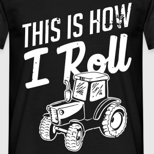 This is how i roll T-Shirts - Männer T-Shirt