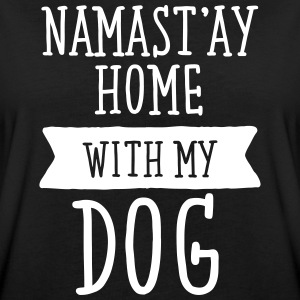 Namast'ay Home With My Dog T-Shirts - Frauen Oversize T-Shirt