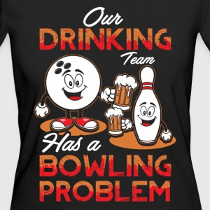 Drinking Team - Bowling Problem - EN T-Shirts - Frauen Bio-T-Shirt