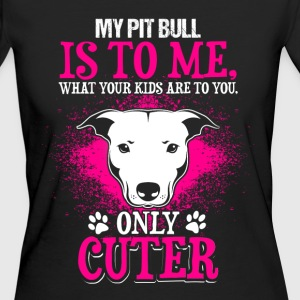 My Pit Bull is cute - EN T-Shirts - Women's Organic T-shirt