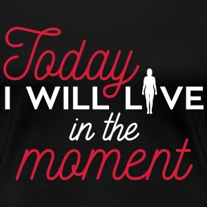 Yoga: Today I will live in the moment T-shirts - Premium-T-shirt dam