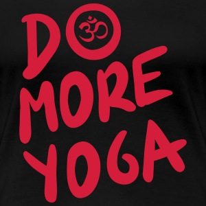 Do more yoga T-shirts - Vrouwen Premium T-shirt