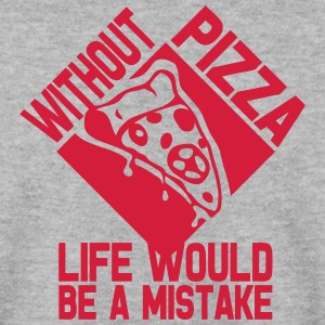 without pizza citation life would mistak Sweat-shirts - Sweat-shirt Homme