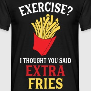 Exercise Extra Fries T-Shirts - Men's T-Shirt